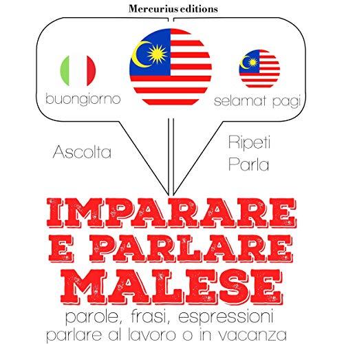 Imparare e parlare Malese audiobook cover art