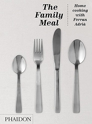The Family Meal: Home cooking with Ferran Adrià (FOOD COOK)