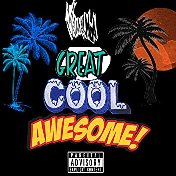 Great Cool Awesome