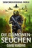 Die Dämonen-Seuchen (Seuchenkriege-Serie 6) (German Edition)
