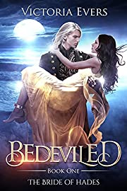 Bedeviled: A Dark Paranormal Romance (The Bride of Hades, Book 1)