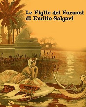 Le Figlie dei Faraoni - Versione Illustrata (Salgari Erotico Vol. 1)