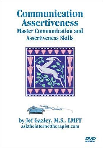 Communication and Assertiveness: Master Communication and Assertiveness Training Skills [VHS]: Jef Gazley M.S. LMFT, Russ Wagner
