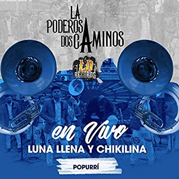 Popurrí Luna Llena Y Chikilina (Live Version)
