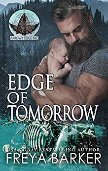 Edge Of Tomorrow (Arrow's Edge MC Book 3) by [Freya Barker]