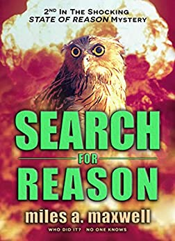 Search For Reason: A Thriller (State Of Reason Book 2) by [Miles A. Maxwell]