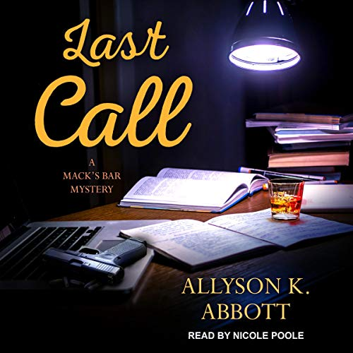 Last Call     A Mack's Bar Mystery, Book 6              By:                                                                                                                                 Allyson K. Abbott                               Narrated by:                                                                                                                                 Nicole Poole                      Length: 8 hrs and 54 mins     16 ratings     Overall 4.4