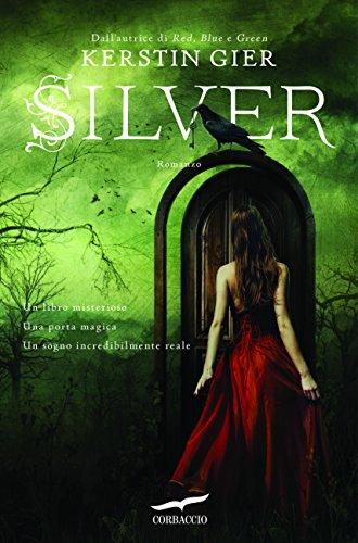 Silver. Il libro dei sogni: La trilogia dei sogni [vol.1]