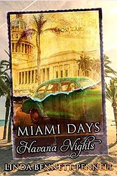 Miami Days, Havana Nights by [Linda Bennett Pennell]