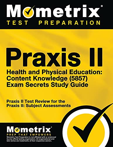 Compare Textbook Prices for Praxis II Health and Physical Education: Content Knowledge 5857 Exam Secrets Study Guide: Praxis II Test Review for the Praxis II: Subject Assessments Stg Edition ISBN 9781630949396 by Praxis II Exam Secrets Test Prep Team