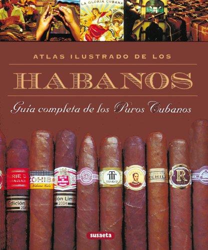Habanos,Atlas Ilustrado.Guia Completa De Los Puros Cubanos