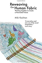 Working Together to Create a Nonviolent Future Reweaving Our Human Fabric (Paperback) - Common