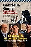 Spaghetti all'assassina. Le indagini di Lolita Lobosco (Vol. 5)