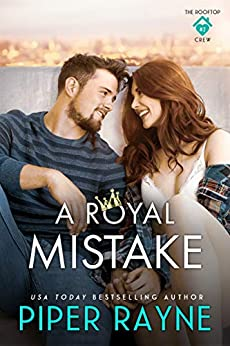 A Royal Mistake (The Rooftop Crew Book 2) by [Piper Rayne]