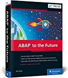 ABAP to the Future (SAP PRESS: englisch) - Paul Hardy