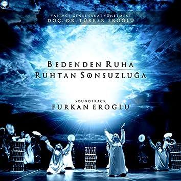 Bedenden Ruha Ruhtan Sonsuzluğa (Türk Güneşi Dans Tiyatrosu) (Music From The Motion Picture)