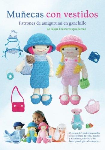 Muñecas con Vestidos: Patrones de Amigurumi en Ganchillo (Patrones de amigurumi en ganchillo de...