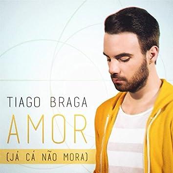 Amor (Já Cá Não Mora) - Single