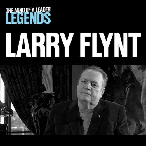 Larry Flynt - The Mind of a Leader Legends audiobook cover art
