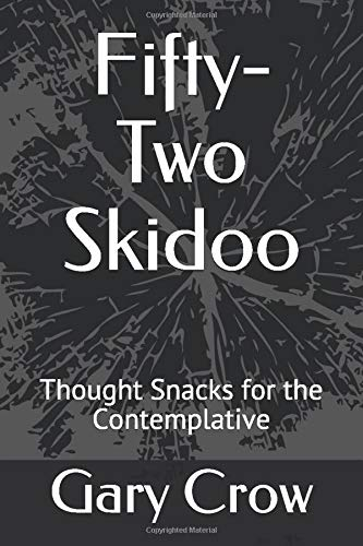 Fifty-Two Skidoo: Thought Snacks for the Contemplative