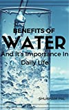 Benefits Of Water: And Its Importance In Daily Life