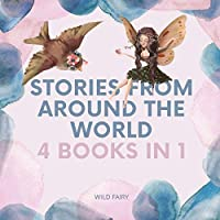 Stories From Around the World: 4 Books in 1