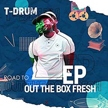 ROAD TO: Out The Box Fresh