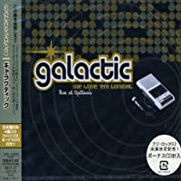 We Love Em Tonight: Live at Tipitina's by Galactic (2002-07-17)
