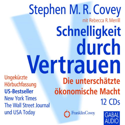 Schnelligkeit durch Vertrauen     Die unterschätzte ökonomische Macht              By:                                                                                                                                 Stephen M. R. Covey,                                                                                        Rebecca R. Merrill                               Narrated by:                                                                                                                                 Heiko Grauel,                                                                                        Gisa Bergmann                      Length: 11 hrs and 47 mins     Not rated yet     Overall 0.0