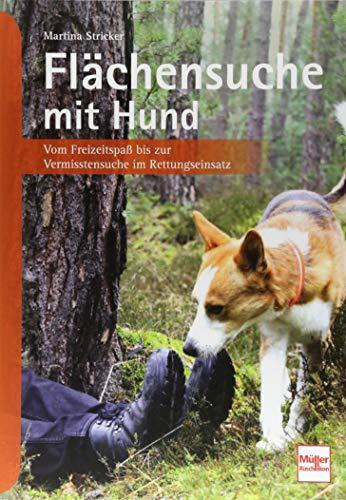 Flächensuche mit Hund: Vom Freizeitspaß bis zur Vermisstensuche im Rettungseinsatz