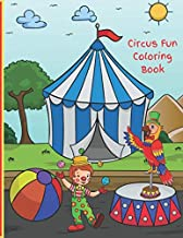 Circus Fun Coloring Book: Let your imagination soar with circus animals and kids.