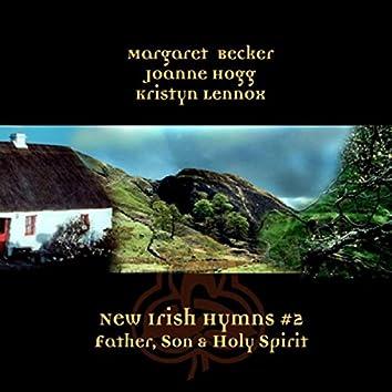 New Irish Hymns #2 - Father, Son & Holy Spirit