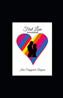 First Love Annotated