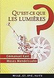 Qu'est-ce que les Lumières ? de Emmanuel Kant,Moses Mendelssohn,Révision de la traduction - Commentaires - postface de Cyril Morana ( 30 août 2006 ) - 30/08/2006