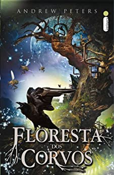Floresta dos Corvos (Portuguese Edition) by [Andrew Peters]