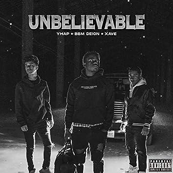 Unbelievable (feat. Yhap & Xave)