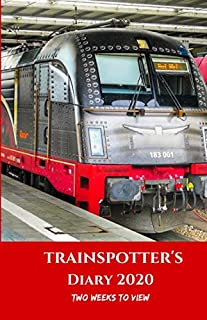 Trainspotter's Diary 2020: Two Weeks To View