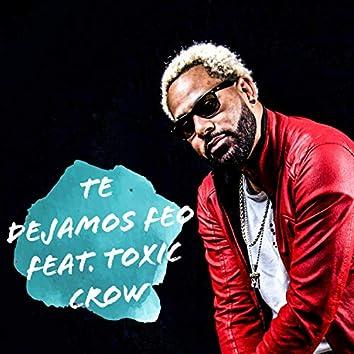 Te Dejamos Feo (feat. Toxic Crow)