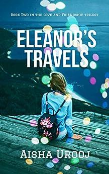 Eleanor's Travels: A sweet contemporary romance novel (Love & Friendship Book 2) by [Aisha Urooj]