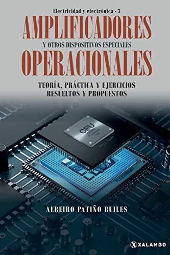 Amplificadores operacionales y otros dispositivos especiales: 3 (Electricidad Y Electrónica)
