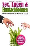 Sex, Lügen & ... / SEX, LÜGEN & EINMACHBOHNEN: Eine erfolgreiche Partnervermittlerin erzählt pikante Geschichten