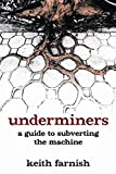Image of Underminers: A Guide to Subverting The Machine