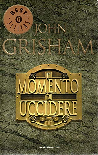Il momento di uccidere John Grisham Oscar mondadori 2003