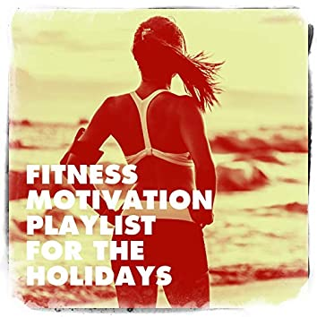 Fitness Motivation Playlist for the Holidays