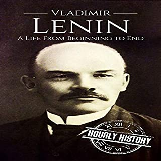 Vladimir Lenin: A Life from Beginning to End                   By:                                                                                                                                 Hourly History                               Narrated by:                                                                                                                                 Mike Nelson                      Length: 1 hr and 8 mins     Not rated yet     Overall 0.0