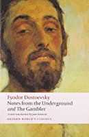 Notes from the Underground and The Gambler (Oxford World's Classics)