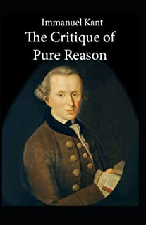 Immanuel Kant Critique of Pure Reason: (Annotated Edition)