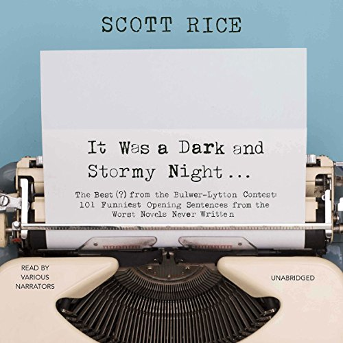 It Was a Dark and Stormy Night                   By:                                                                                                                                 Scott Rice - editor                               Narrated by:                                                                                                                                 Bob Nathan,                                                                                        Marni Webb                      Length: 1 hr and 10 mins     10 ratings     Overall 2.6