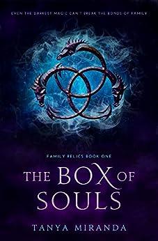The Box Of Souls (Family Relics Book 1) by [Tanya Miranda]