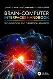 Brain-Computer Interfaces Handbook: Technological and Theoretical Advances - Chang S. Nam